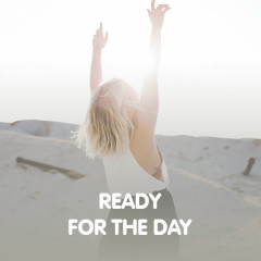 Ready For The Day - Various Artists