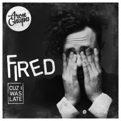 Fired Cuz I Was Late - AronChupa