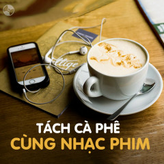 Tách Cà Phê Cùng Nhạc Phim - Various Artists