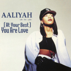 (At Your Best) You Are Love EP - Aaliyah