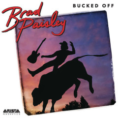 Bucked Off (Single) - Brad Paisley