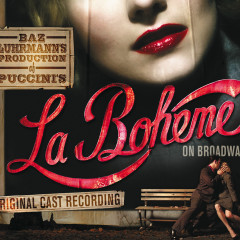 Baz Luhrmann's Production of Puccini's La Boheme on Broadway Original Cast Recording - Various Artists