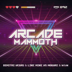 Arcade Mammoth (Single) - Dimitri Vegas, Like Mike, W&W, MOGUAI