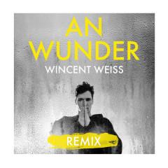 An Wunder (Achtabahn Remix) - Wincent Weiss