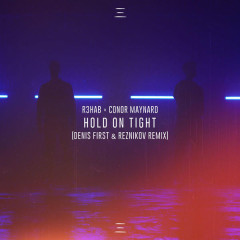 Hold On Tight (Denis First & Reznikov Remix) - R3hab