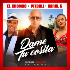 Dame Tu Cosita (Radio Version) - Pitbull,El Chombo,Karol G,Cutty Ranks