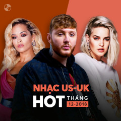 Nhạc US-UK Hot Tháng 12/2018 - Various Artists