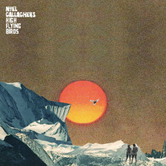 She Taught Me How To Fly (Single) - Noel Gallagher's High Flying Birds