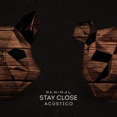 Stay Close (Acústico) - Manimal
