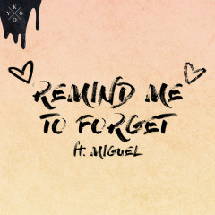 Remind Me To Forget (Single) - Kygo, Miguel