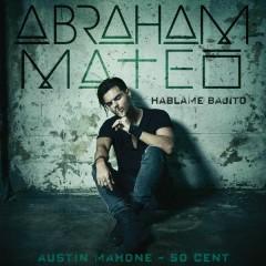 Háblame Bajito - Abraham Mateo,50 Cent,Austin Mahone