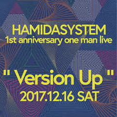 1st anniversary one man live Version Up - HAMIDASYSTEM
