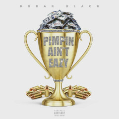 Pimpin Ain't Eazy (Single) - Kodak Black