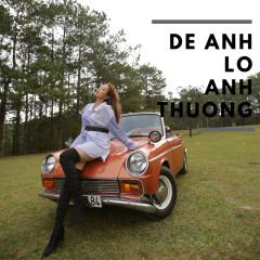 Để Anh Lo Anh Thương (Single) - Tuyết Mai