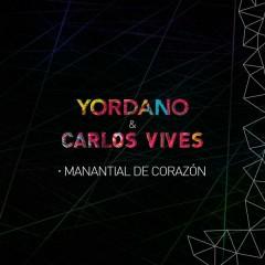 Manantial de Corazón - Yordano,Carlos Vives