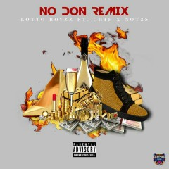 No Don (Remix) - Lotto Boyzz,Chip,Not3s