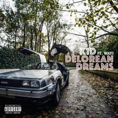 Delorean Dreams - K1D,WAYI