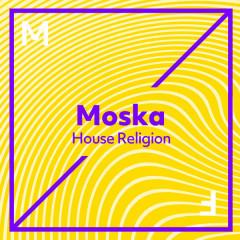 House Religion (Single) - Moska