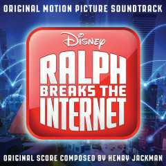 Ralph Breaks the Internet - Henry Jackman