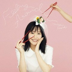 FEELING AROUND - Minori Suzuki