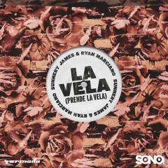 La Vela (Prende La Vela) - Sunnery James & Ryan Marciano