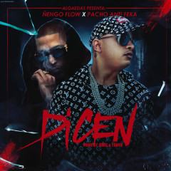 Dicen (Single) - Pacho El Antifeka, Nẽngo Flow