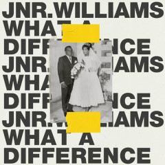 What A Difference (Single) - JNR WILLIAMS