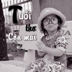 Tuổi Thơ Còn Mãi (Single) - Lương Chấn Nam