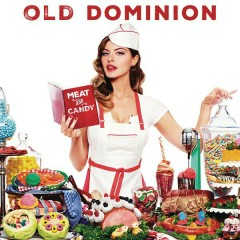 Meat and Candy - Old Dominion