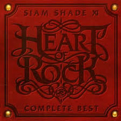SIAM SHADE XI COMPLETE BEST ~HEART OF ROCK~ CD1 - Siam Shade