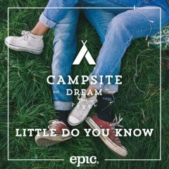 Little Do You Know - Campsite Dream
