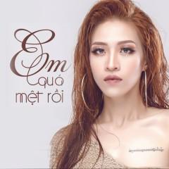 Em Quá Mệt Rồi (Single) - Võ Kiều Vân