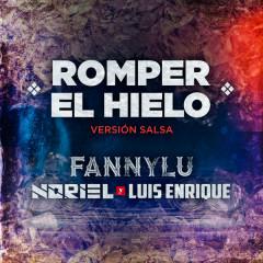 Romper El Hielo (Versíon Salsa) - Fanny Lú, Noriel, Luis Enrique