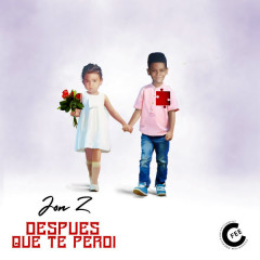 Despúes Que Te Perdí (Single) - Jon Z