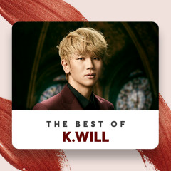 Những Bài Hát Hay Nhất Của K.Will - K.Will