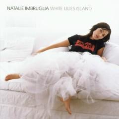 White Lilies Island - Natalie Imbruglia