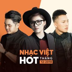 Nhạc Việt Hot Tháng 12/2018 - Various Artists