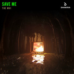 Save Me (Single) - The MVI