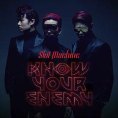 Know Your Enemy (Single) - Slot Machine