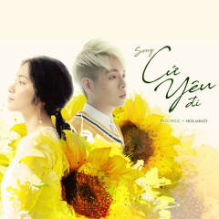 Cứ Yêu Đi (100 Ngày Bên Em OST) (Single) - Đức Phúc, Hòa Minzy