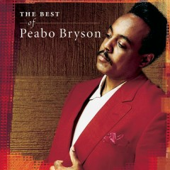 Love And Rapture: The Best Of Peabo Bryson - Peabo Bryson