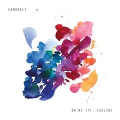 On Me (Single) - Samuraii