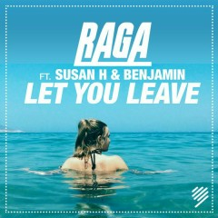 Let You Leave - RAGA,Susan H,Benjamin