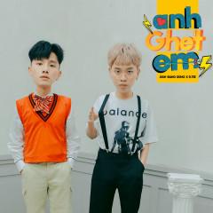 Anh Ghét Em (Single) - Juun Đăng Dũng, RTee