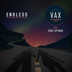 Endless - VAX,Tove Styrke