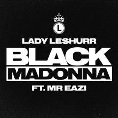 Black Madonna - Lady Leshurr,Mr Eazi