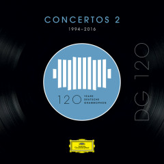 DG 120 – Concertos 2 (1994-2016) - Various Artists