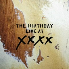 LIVE AT XXXX - The Birthday