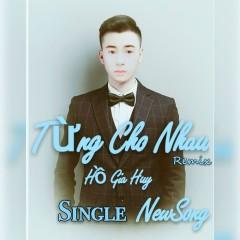 Từng Cho Nhau (Remix) (Single)