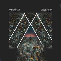 Violet City - Mansionair
